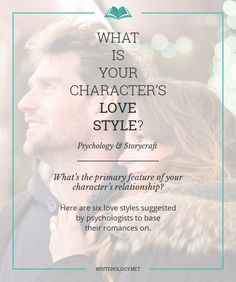 What's the primary feature of your character's relationship? Here are 6 love styles suggested by psychologists to base their romances on. | Writerology.net