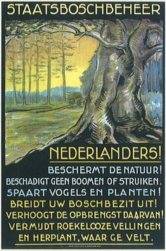 """Do no harm to trees and shrubs. Save birds and plants! Enlarge your forest property! Increase its yield! Avoid reckless felling and replant where you fell"""" (Henri Pieck for Staatsbosbeheer, Netherlands - Nostalgia 70s, Post Contemporary, Word Fonts, Old Commercials, Replant, Artist Signatures, Trees And Shrubs, Advertising Poster, Image Macro"""