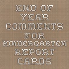 Kindergarten Report Cards, Kindergarten Graduation, Kindergarten Teachers, End Of School Year, End Of Year, Montessori Kindergarten, School Report Card, Kindergarten Assessment, Report Card Comments