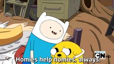 """Always be there for your homies, and they'll be there for you.   18 Ways """"Adventure Time"""" Is Making You A Better Person"""