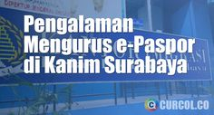 Tepat satu minggu yang lalu saya mengurus pembuatan e-Paspor atau paspor elektronik di kantor imigrasi Surabaya Waru, yang untuk saat ini sedang direlokasi ke G