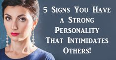 You probably know someone who has an exceptionally strong personality. Someone who seems highly independent and somewhat unnerving. Or, maybe that person is you! There's nothing wrong with knowing what you want and having the guts to go after it, but someone with a strong personality can often come across as aggressive or rude. A …