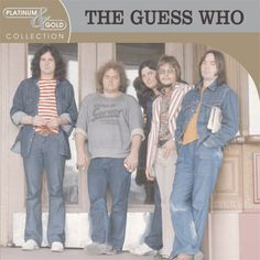 Platinum & Gold Collection: The Guess Who by The Guess Who Names Beginning With G, 60s Hits, Burton Cummings, The Guess Who, Blues Rock, Listening To Music, American Women, Music Bands, Good Music