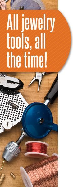 Jewelry Making Tools, Tips, and More