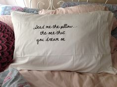 Send me the pillow... The one that you dream on... And I'll send you mine... - The Smiths, Some Girls Are Bigger Than Others