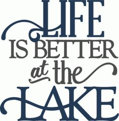 Silhouette Online Store: life is better at the lake - layered phrase