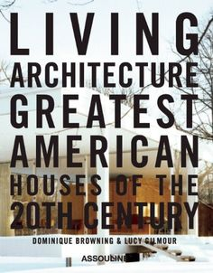 Living Architecture by Dominique Browning http://www.amazon.com/dp/2759404706/ref=cm_sw_r_pi_dp_ka9.tb1M3RR95