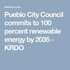 Pueblo City Council commits to 100 percent renewable energy by 2035 - KRDO