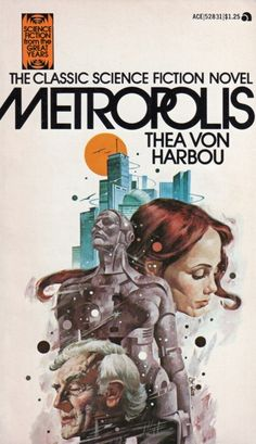 Celebrating the art of Sci-Fi paperbacks and pulp! Post your favorite Science-Fiction and Fantasy artists and. Fantasy Book Covers, Book Cover Art, Fantasy Books, Book Cover Design, Sci Fi Novels, Fiction Novels, Classic Sci Fi Books, 70s Sci Fi Art, Fritz Lang