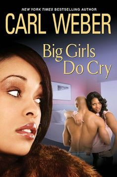 Big Girls Do Cry-Carl Weber