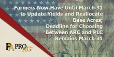 Breaking News: Farmers Now Have Until March 31 to Update Yields and Reallocate Base Acres; Deadline for Choosing Between ARC and PLC also Remains March 31