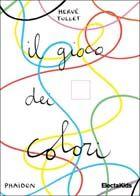 Il gioco dei colori - Hervé Tullet - Libro - Electa Kids - Electa Mondadori