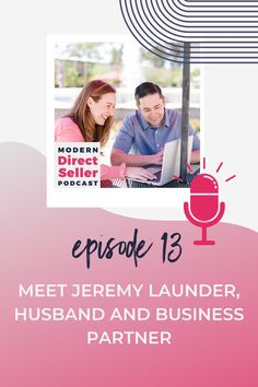 In this episode you meet Jeremy Launder, Becky's husband and business partner. Hear about Jeremy's corporate background, the transition from corporate to entrepreneur, what he's working on, why he's passionate about direct sales and recommendations to get your spouse involved in your direct sales business.