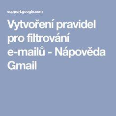 Vytvoření pravidel pro filtrování e-mailů - Nápověda Gmail