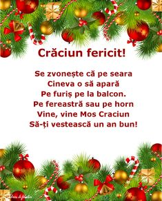 Se zvonește că pe seara  Cineva o să apară  Pe furiș pe la balcon.  Pe fereastră sau pe horn  Vine, vine Mos Craciun  Să-ți vestească un an bun! Christmas Greetings, Winter Christmas, Christmas Cards, Christmas Decorations, Holiday, King Of Kings, School Lessons, Psalms, Congratulations