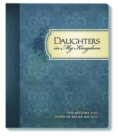 New book will be distributed to all LDS women about the history and work of the Relief Society