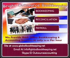 Bright Outsource Bookkeeping brings you the same competitive advantages of high quality accounting outsourcing services, irrespective of the size of your business / firm. Bright works with sole practitioners as well as firms & businesses of all sizes. How Does Accounting Outsourcing Help you?...more globalbookkeeping.net Skype ID outsourceaccounting