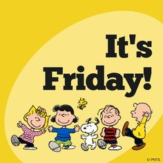 It's Friday! Snoopy Love, Charlie Brown And Snoopy, Snoopy And Woodstock, Happy Friday Quotes, Happy Quotes, Tgif Quotes, Morning Quotes, Friday Sayings, Thursday Quotes