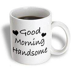 You Have Gifts Good Morning Handsome Mug White *** Check out this great product.
