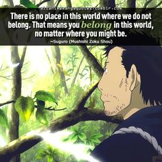 """""""There is no place in this world where we do not belong. That means you belong in this world, no matter where you might be"""""""