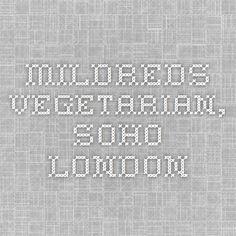 Mildreds Vegetarian, SOHO London