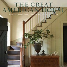 "~Architecture and design by Gil Shafer September 2012. ""In his first book, Shafer begins with three essays on the essential cornerstones of a great traditional house: architecture, landscape and decoration. Filled with hundreds of exterior, interior, and detailed shots, ""The Great American House"" is an invaluable resource for anyone who loves old houses."