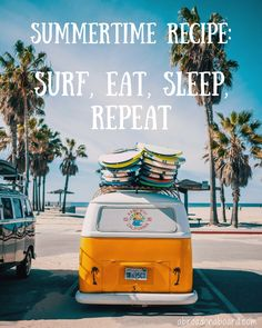 Surfing Quotes | Summertime recipe: Surf, eat, sleep, repeat #surf #inspiration