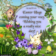 Easter Hugs Coming Your Way easter easter quotes easter images easter quote happy easter happy easter. easter pictures funny easter quotes happy easter quotes quotes for easter easter quotes for family and friends Easter Quotes Images, Happy Easter Quotes, Happy Easter Wishes, Happy Easter Sunday, Happy Easter Greetings, Easter Pictures, Easter Sayings, Easter Prayers, Easter Greetings Messages