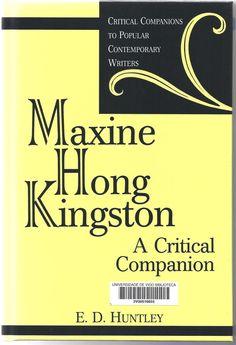 Maxine Hong Kingston : a critical companion / E. Maxine Hong Kingston, Writer, Books, Senior Boys, Libros, Writers, Book, Book Illustrations, Authors