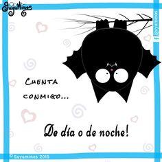 Cuenta conmigo... De día o de noche! #frases #illustration #bat