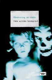 Håndtering av udøde - John Ajvide Lindqvist. November 2006. Første jeg leste av Lindqvist og jeg elsket den.