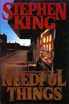 """""""Needful Things"""" by Stephen King One of my favorite books of all time."""