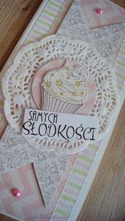Charming Little Things. Twórczość, pasja, inspiracja.: Samych słodkości! - Cardmaking