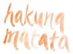 Hakuna Matata my friend <3