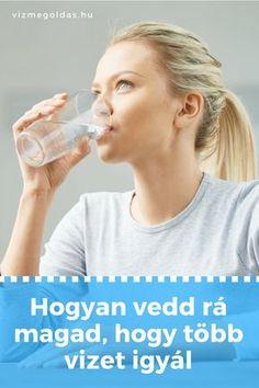 Vízivás fontossága - Hogyan vegyem rá magam, hogy több vizet igyak? Medical, Health, Sport, Women, Rat, Healthy Food, Clean Foods, Drinking, Deporte