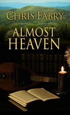"""""""Almost Heaven"""" by Chris Fabry was the 2011 Christy Award winner in the Contemporary Standalone category."""