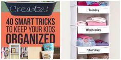 40 Smart Tricks to Keep Your Kids Organized!  Save time on school mornings by asking your child to pick out their outfits for the week every Sunday.  You can buy this (One Step Ahead Days of the Week Closet Organizer) pre-labeled organizer for $29.95.