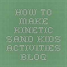 How to make Kinetic Sand - Kids Activities Blog