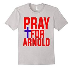 Amazon.com: #prayforarnold Pray For Arnold Shirt Funny America USA Prayer Request Donald Trump Arnold Schwarzenegger The Apprentice Funny Twitter Feud