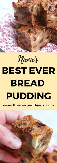 Old fashioned English Bread Pudding, just like nana used to make!