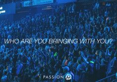 """""""Spots are filling up for #Passion2016! The biggest question for you right now is """"WHO are you bringing with you?"""" Don't miss out on a chance to have your…"""""""