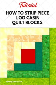 to Strip Piece Log Cabin Quilt Blocks Learn the fast way to make the classic Log Cabin quilt block from fabric strips. Tutorial from Learn the fast way to make the classic Log Cabin quilt block from fabric strips. Tutorial from Log Cabin Patchwork, Log Cabin Quilt Pattern, Log Cabin Quilts, Log Cabins, Quilting For Beginners, Quilting Tips, Quilting Tutorials, Quilting Designs, Quilting Classes