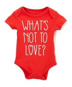 $5.49 marked down from $10! Red 'Whats Not To Love' Bodysuit - Infant #baby #girl #valentinesday #infant #zulily! #zulilyfinds