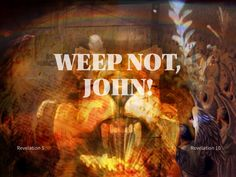 Weep not, John! Revelation 10, Painting, Painting Art, Paintings, Painted Canvas, Drawings