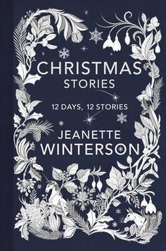 Christmas Days: 12 Stories and 12 Feasts for 12 Days Author Jeanette Winterson - lovely festive book