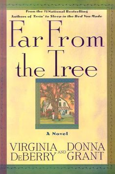 Far from the Tree by Virginia DeBerry and Donna Grant. When their father dies, the sisters inherit a house in Prosper, North Carolina. Their mother, Della, would rather they forget about going there and dredging up the past. Neither of them suspect that their trip to Prosper will uncover decades-old secrets, family betrayals, and tangled relationships - or that it will make these two strangers realize that they are, and always will be, sisters.