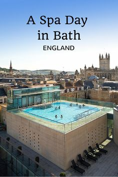 Bath, England, has turned its 3000-year-old hot springs into utter modern luxury