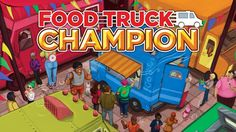 Food Truck Champion by Daily Magic Games —Kickstarter
