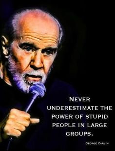 Funny pictures about Words Of Truth From George Carlin. Oh, and cool pics about Words Of Truth From George Carlin. Also, Words Of Truth From George Carlin photos. Wise Quotes, Quotable Quotes, Great Quotes, Funny Quotes, Inspirational Quotes, Foolish Quotes, Socrates Quotes, Wise Sayings, Motivational Pictures