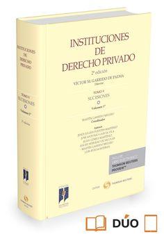 Instituciones de derecho privado / Víctor M. Garrido de Palma, director. Tomo V, Sucesiones, Vol. 2